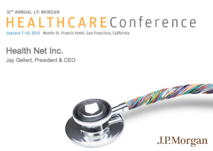 JPMorgan Healthcare Conference 2013 HealthNet Preso