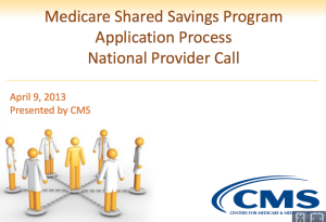Medicare Shared Savings Program  Application Process  National Provider Call